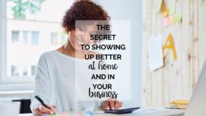 The Secret to Showing Up Better at Home and In Your Business with Chloe McKenzie