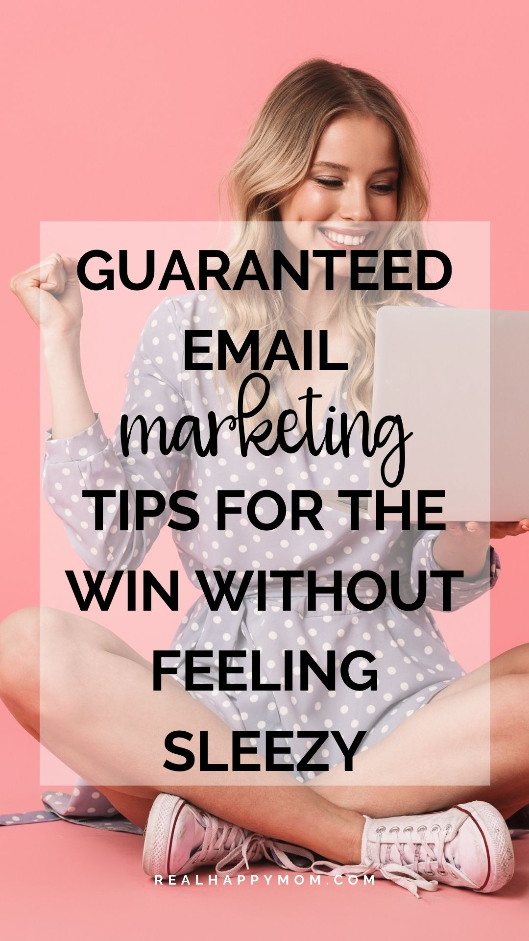 Guaranteed Email Marketing Tips for the Win Without Feeling Sleezy