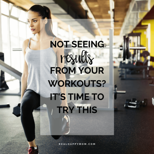 Not Seeing Results From Your Workouts? It's Time to Try This