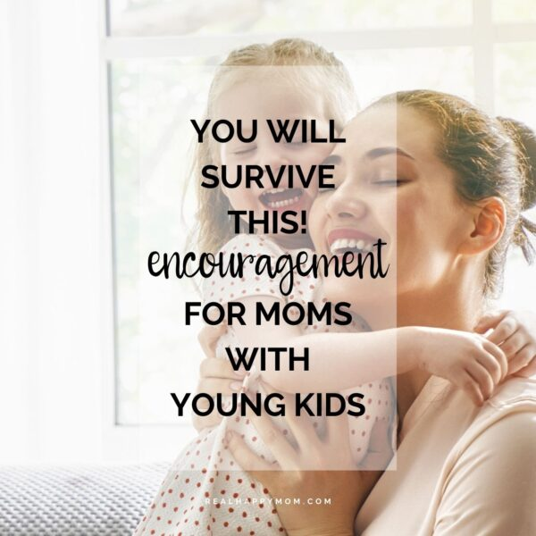 You Will Survive This! Encouragement For Moms with Young Kids