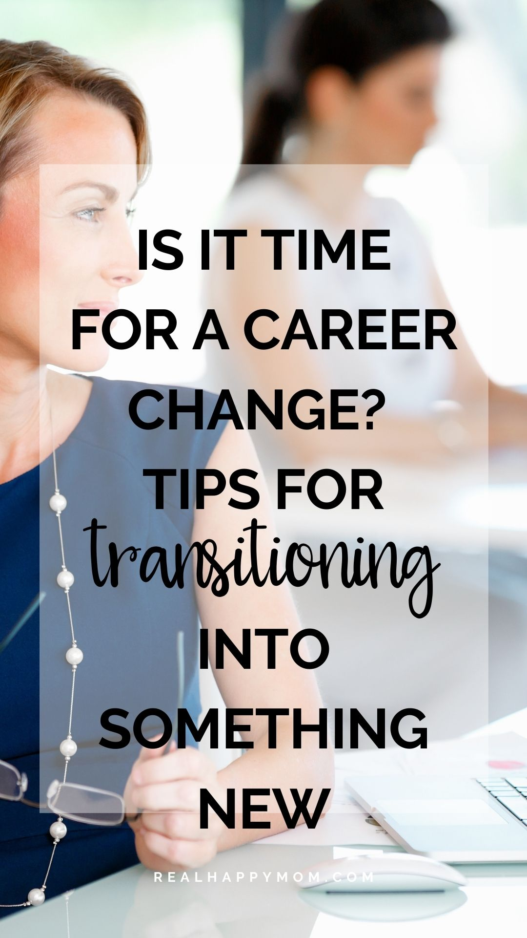 Is it time for a Career Change? Tips for Transitioning Into Something New