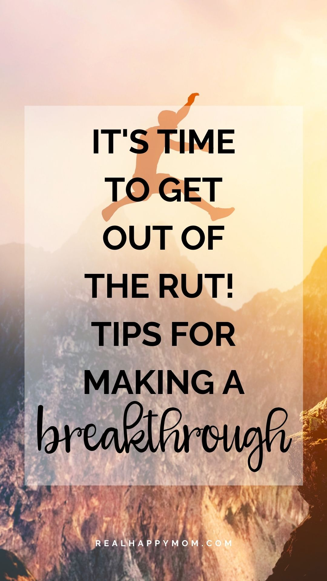It\'s Time to Get Out of the Rut, Girl! Tips For Making a Breakthrough