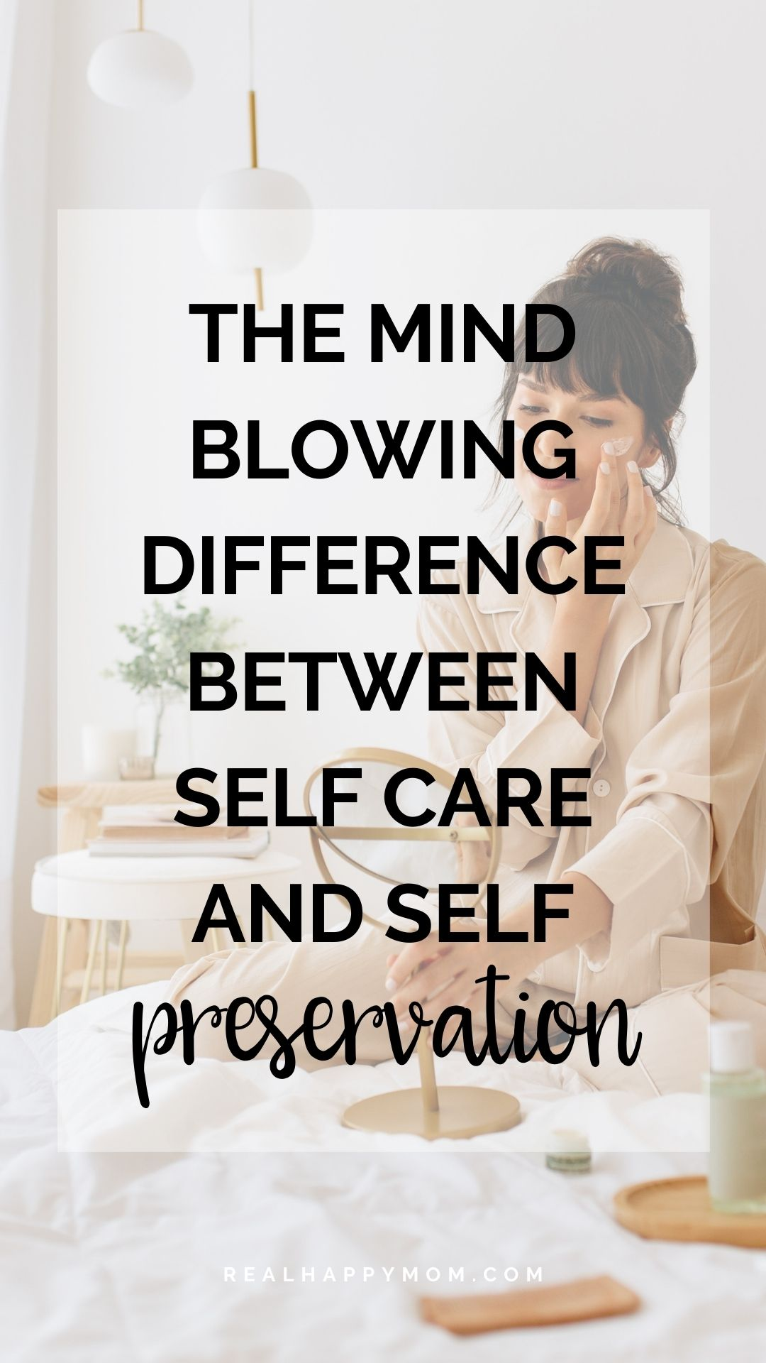 The Mind-Blowing Difference Between Self-Care and Self-Preservation