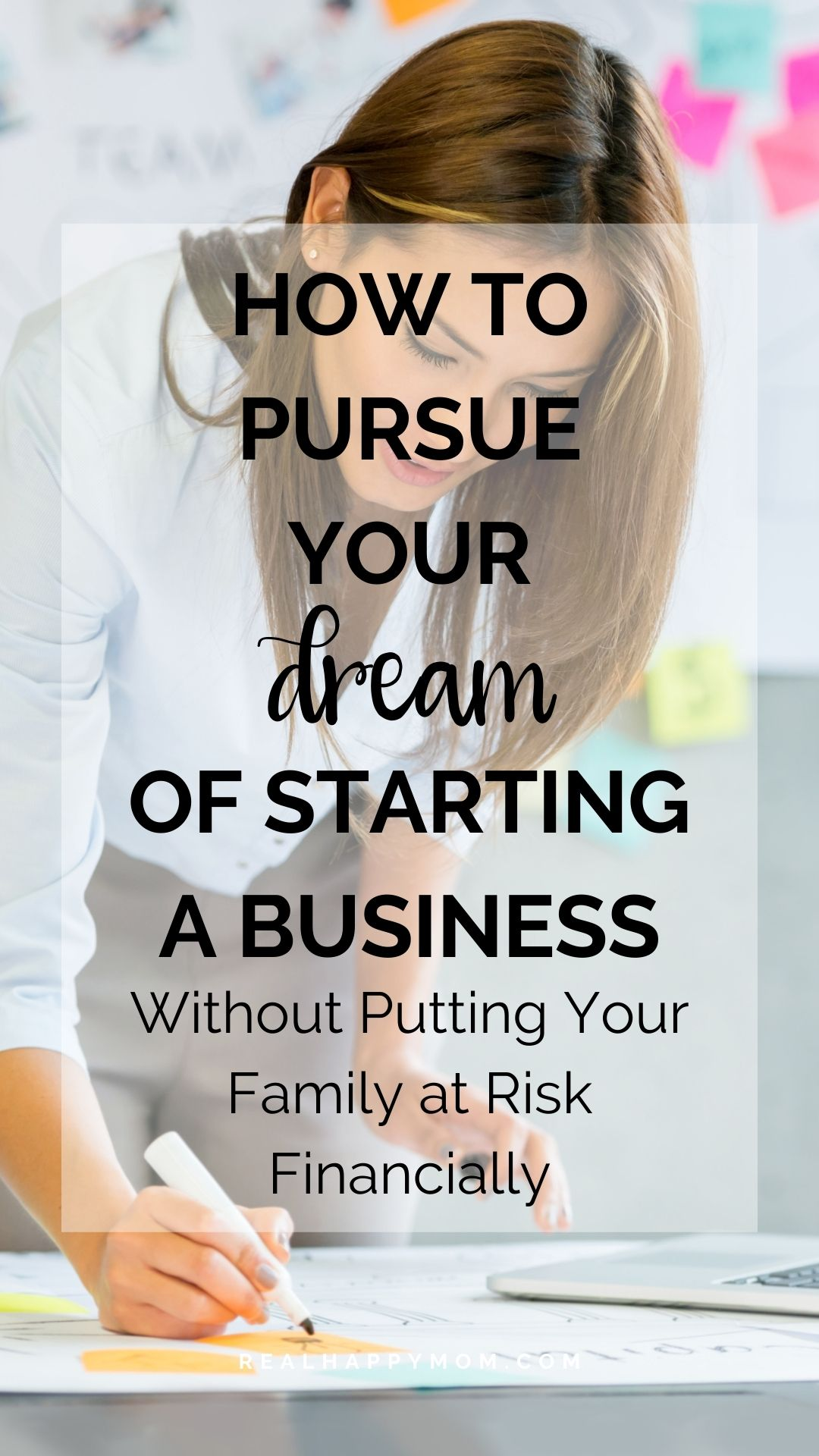 How to Pursue Your Dream of Starting a Business, Without Putting Your Family at Risk Financially