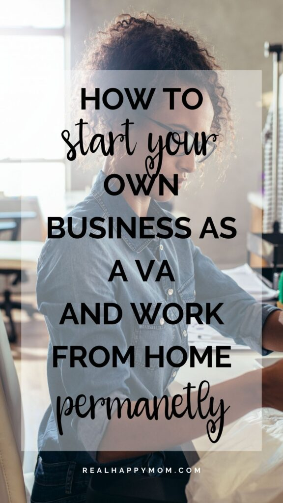 How to start your own business as a VA and work from home permanently
