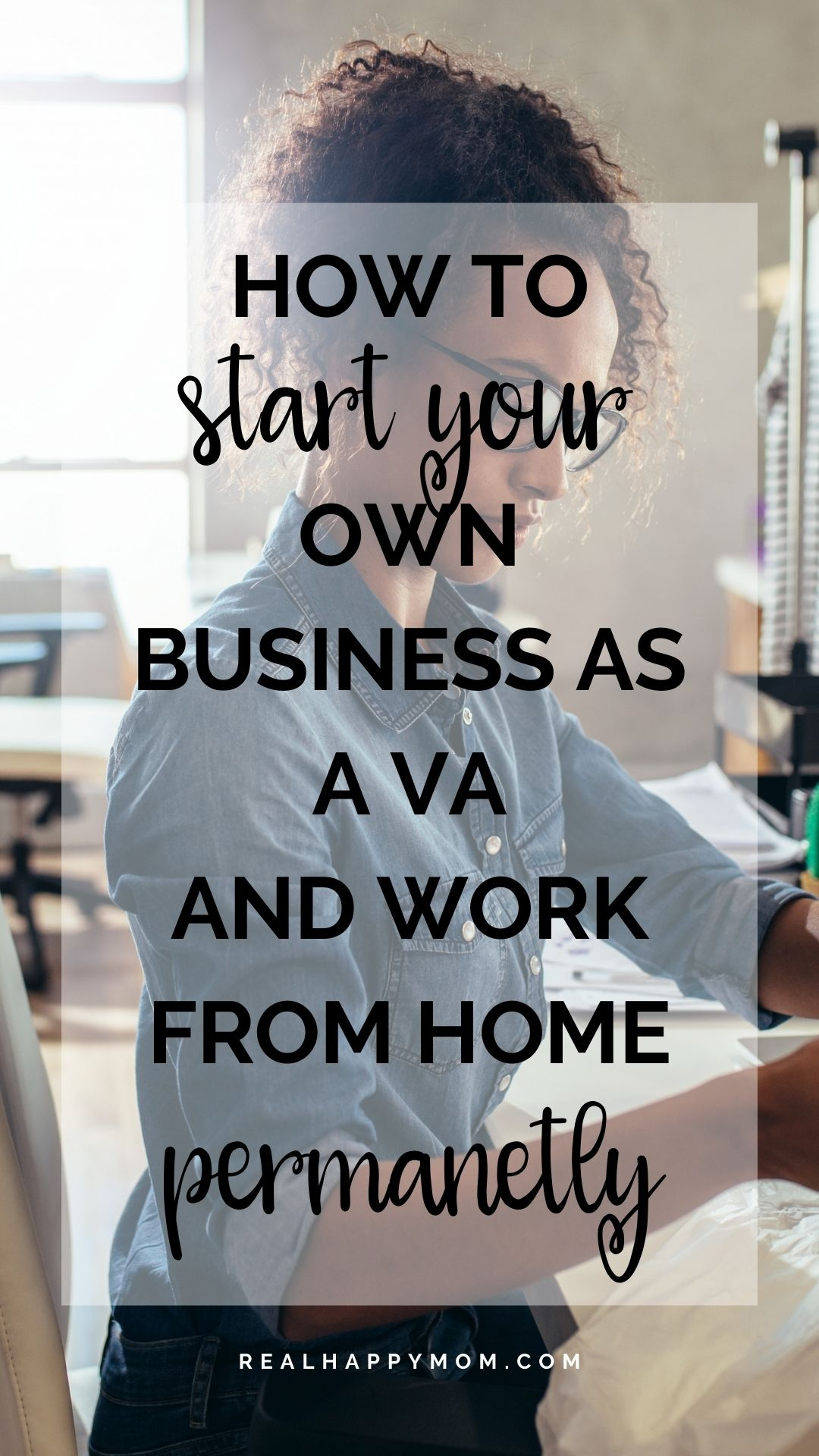 How to Start Your Own Business as a VA - And Work From Home Permanently