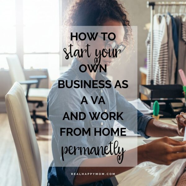 How to Start Your Own Business as a VA – And Work From Home Permanently